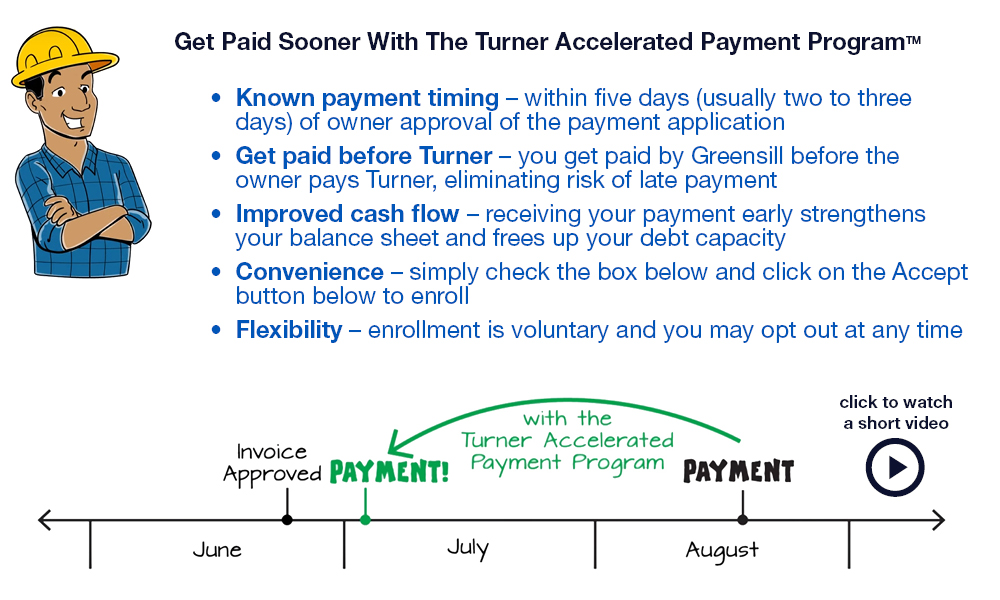 Turner Construction Company Has Worked Closely With Textura Corporation And Greensill Capital To Develop The Accelerated Payment Program